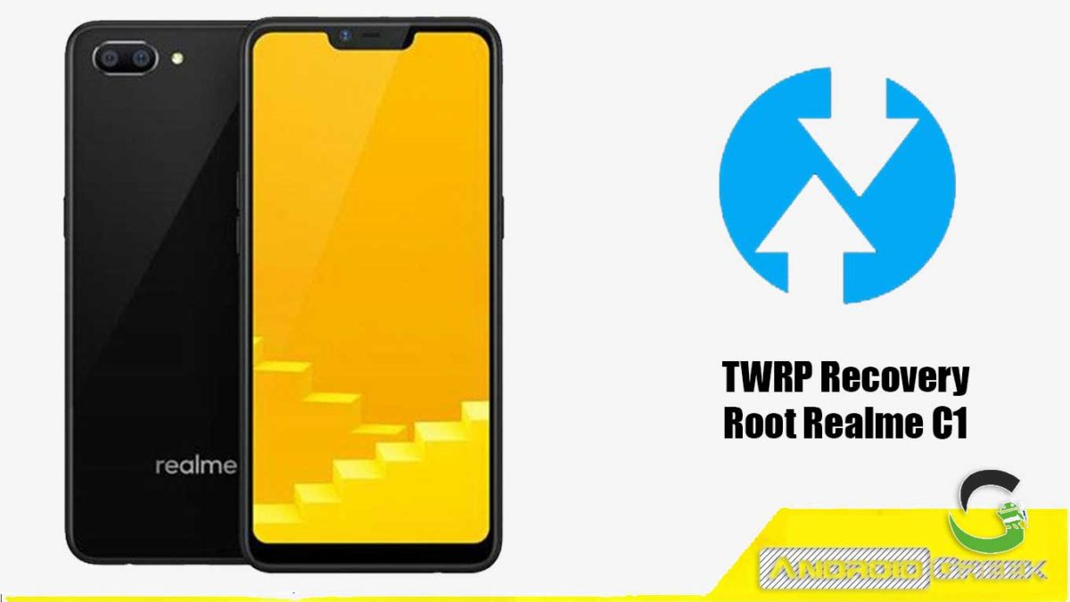 How to Install TWRP Recovery and Root Realme C1   Guide