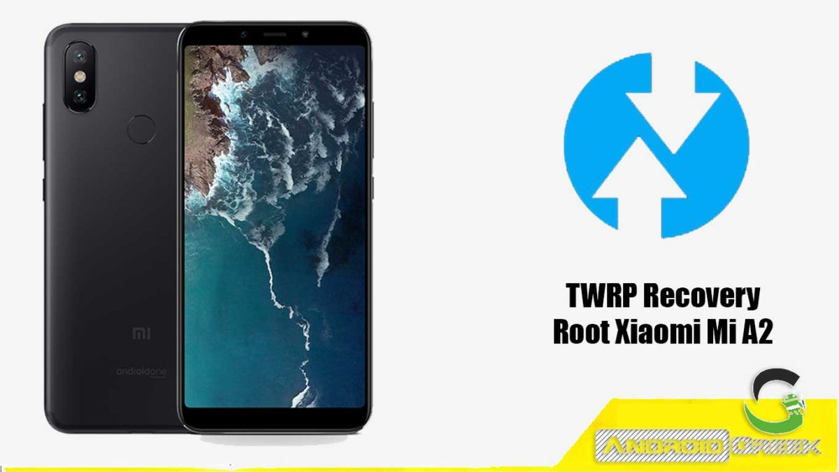 How to Install TWRP Recovery and Root Xiaomi Mi A2   Guide