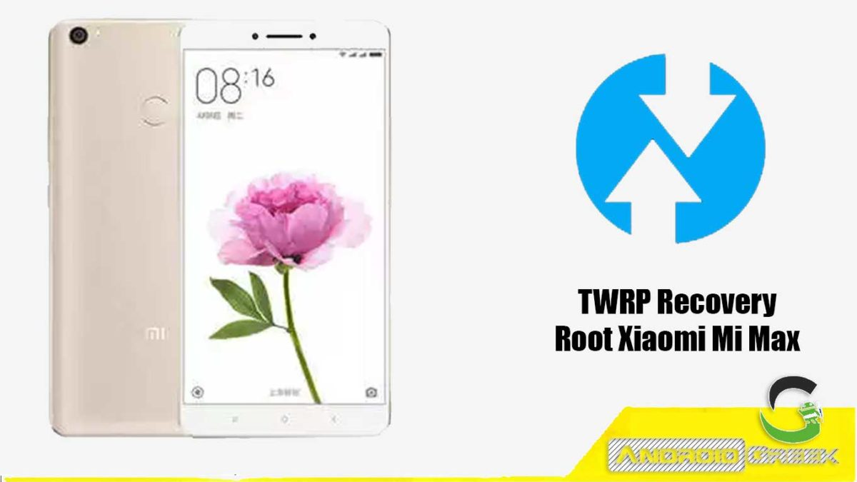 How to Install TWRP Recovery and Root Xiaomi Mi Max | Guide