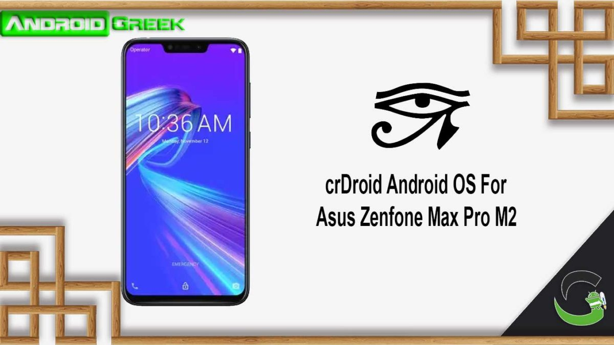 How to Download and Install crDroid on Asus Zenfone Max Pro M2 [Android 10]