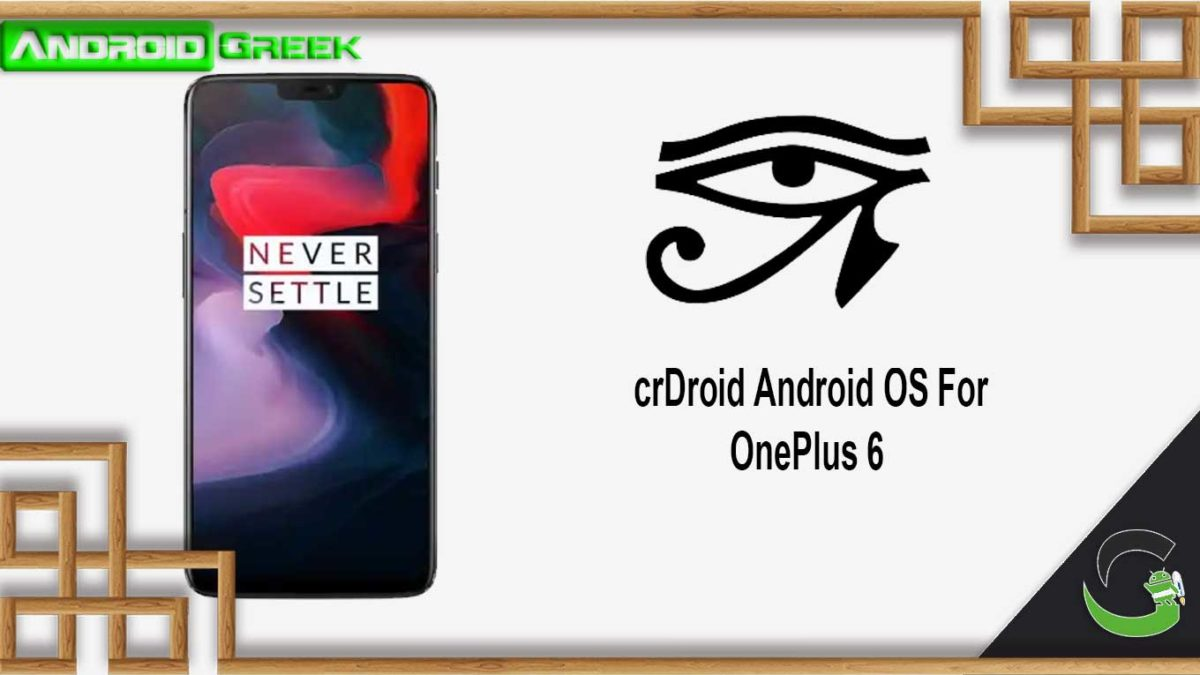 How to Download and Install crDroid OS on OnePlus 6 [Android 10]