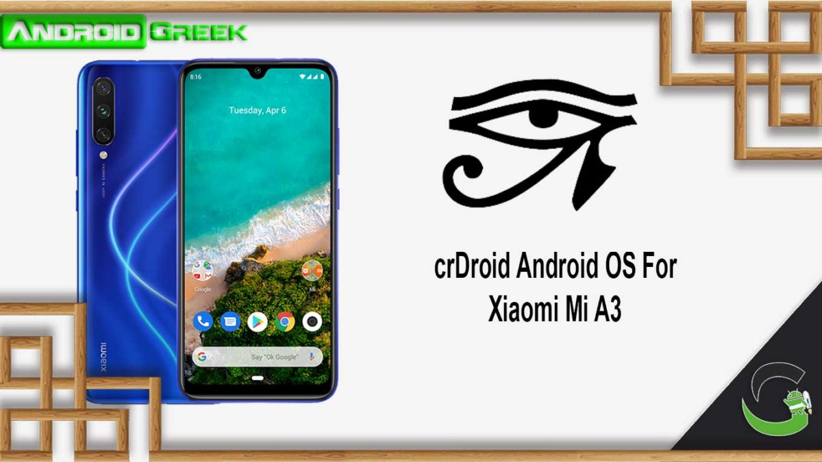 How to Download and Install crDroid OS on Xiaomi Mi A3 [Android 10]