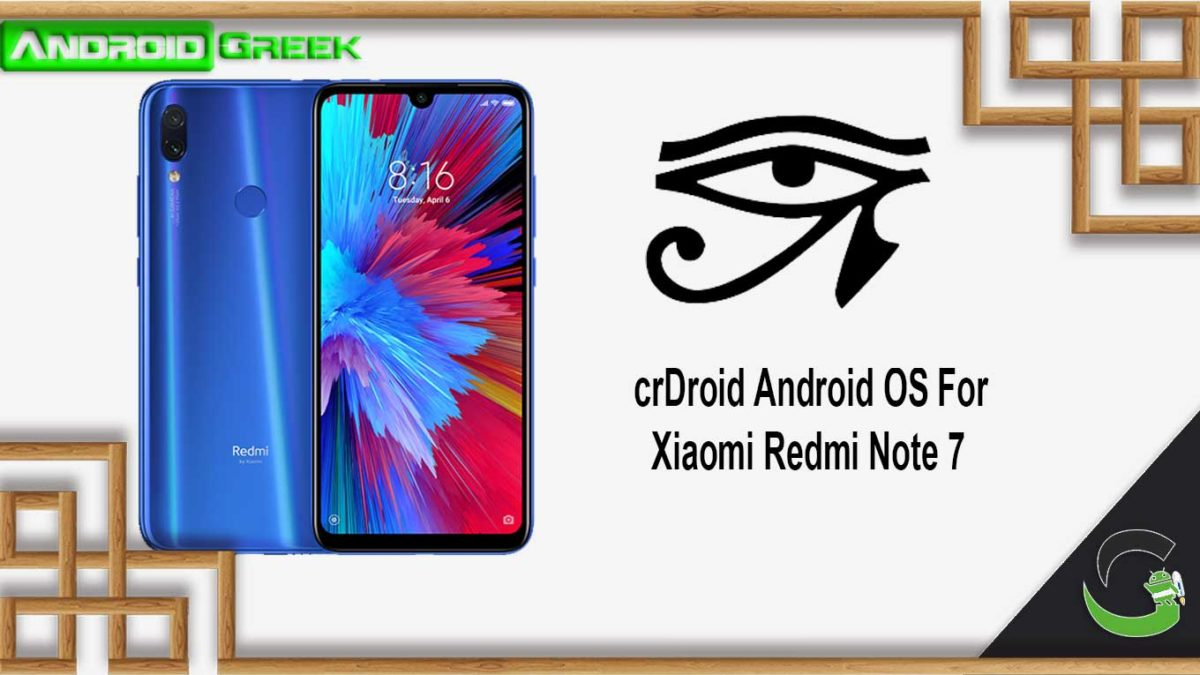 How to Download and Install crDroid OS on Xiaomi Redmi Note 7 [Android 10]
