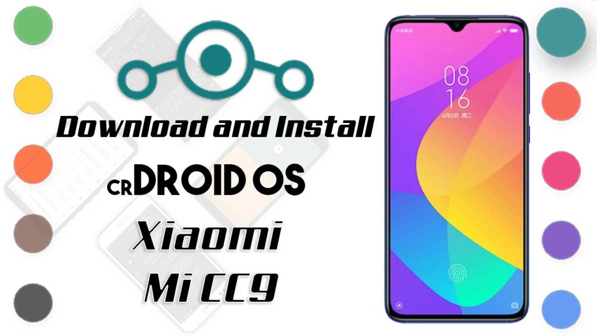How to Download and Install crDroid OS 6 on Mi CC9 [Android 10]