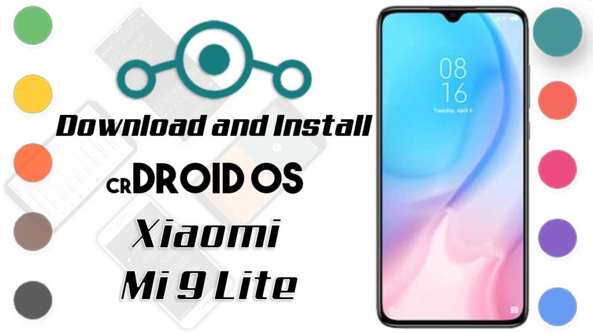 How to Download and Install crDroid OS 6 on Mi 9 Lite [Android 10]