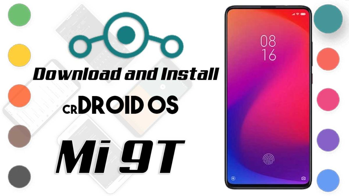 How to Download and Install crDroid OS 6 on Xiaomi Mi 9T [Android 10]