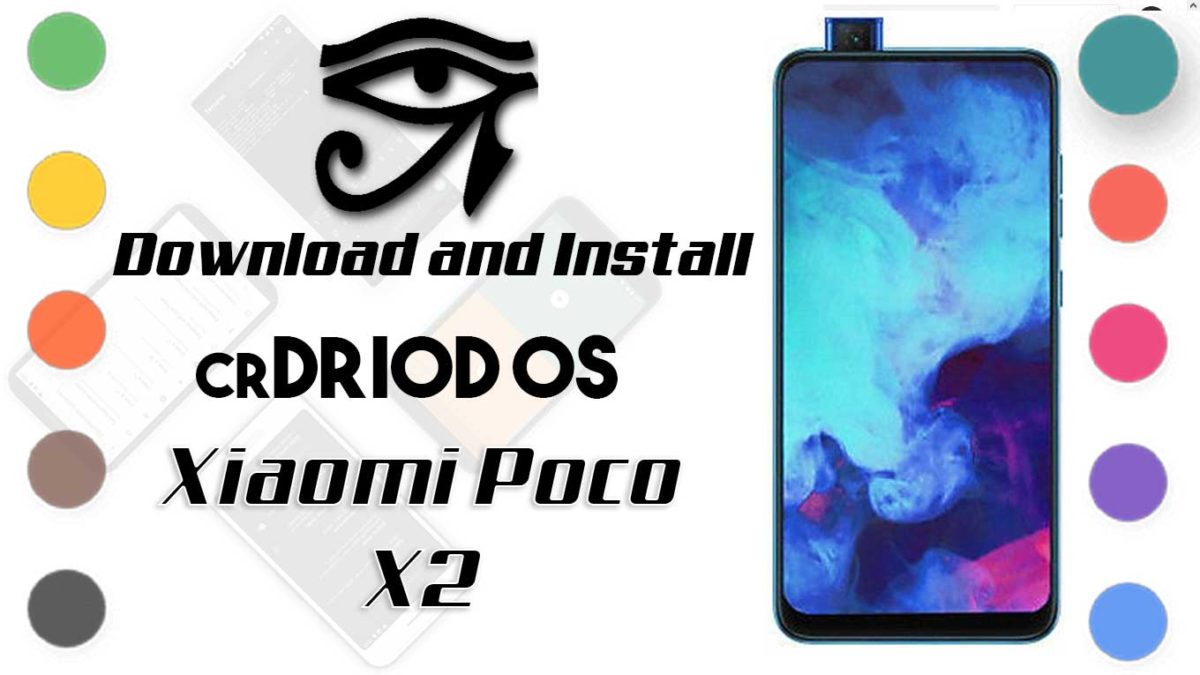 How to Download and Install crDroid OS 6 on Poco X2 [Android 10]