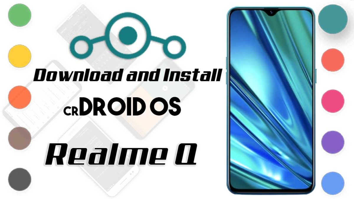 How to Download and Install crDroid OS 6 on Realme Q [Android 10]
