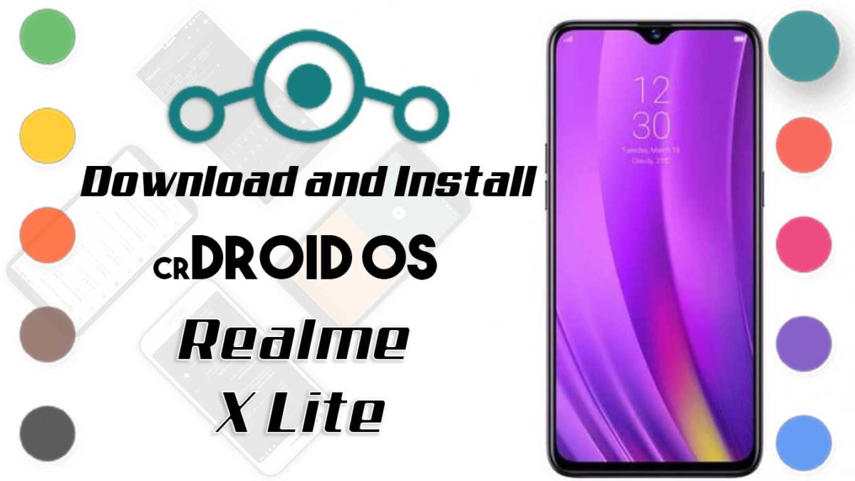 How to Download and Install crDroid OS 6 on Realme X Lite [Android 10]