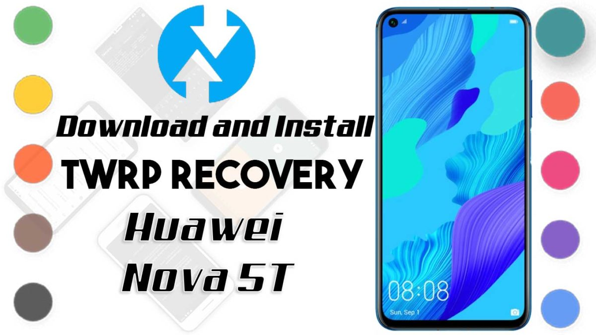 How to Install TWRP Recovery and Root Huawei Nova 5T | Guide