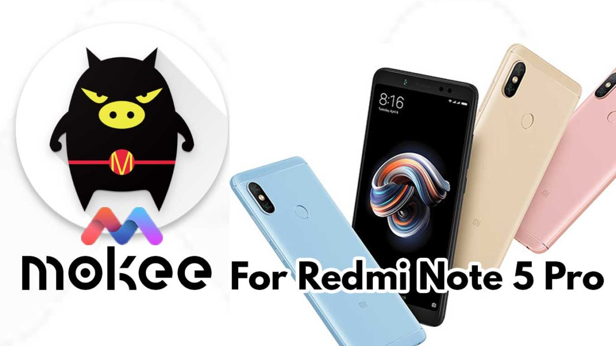 How to Download and Install Mokee OS Android 10 on Xiaomi Redmi Note 5 Pro