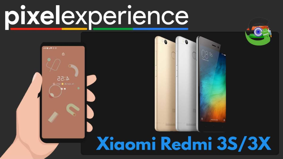 How to Download and Install Pixel Experience ROM on Xiaomi Redmi 3S/3X   Android 10