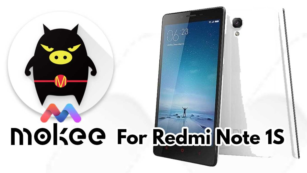 How to Download and Install MoKee OS Android 10 on Xiaomi Redmi Note 1S