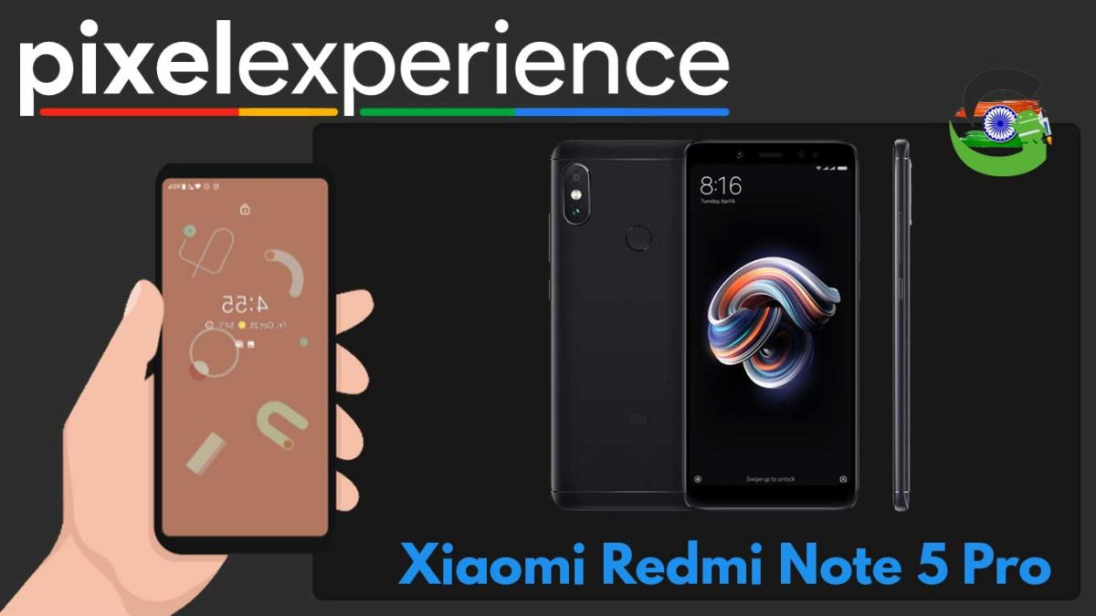 How to Download and Install Pixel Experience ROM on Xiaomi Redmi Note 5 Pro   Android 10