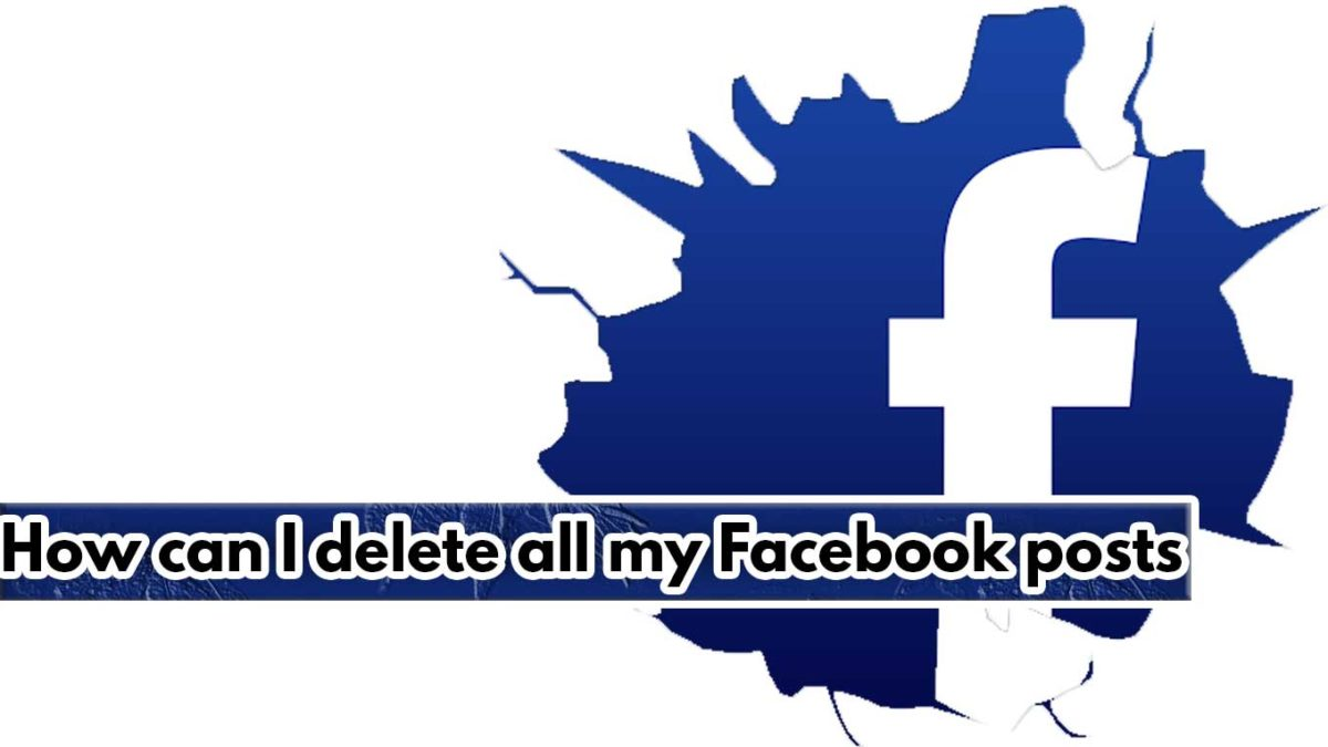 How can I delete all my Facebook posts in one click? -Quickly Delete Old Facebook Posts.
