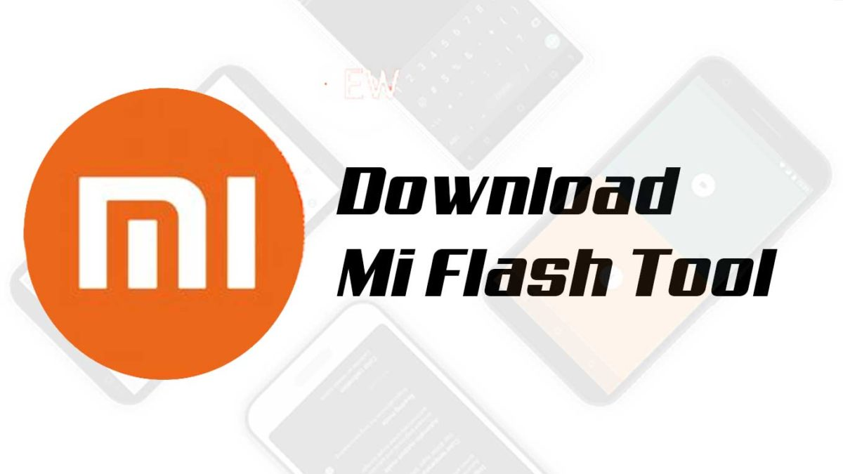 How to flash Stock Rom using Xiaomi Mi Flash Tool   Download Xiaomi Mi Flash Tool