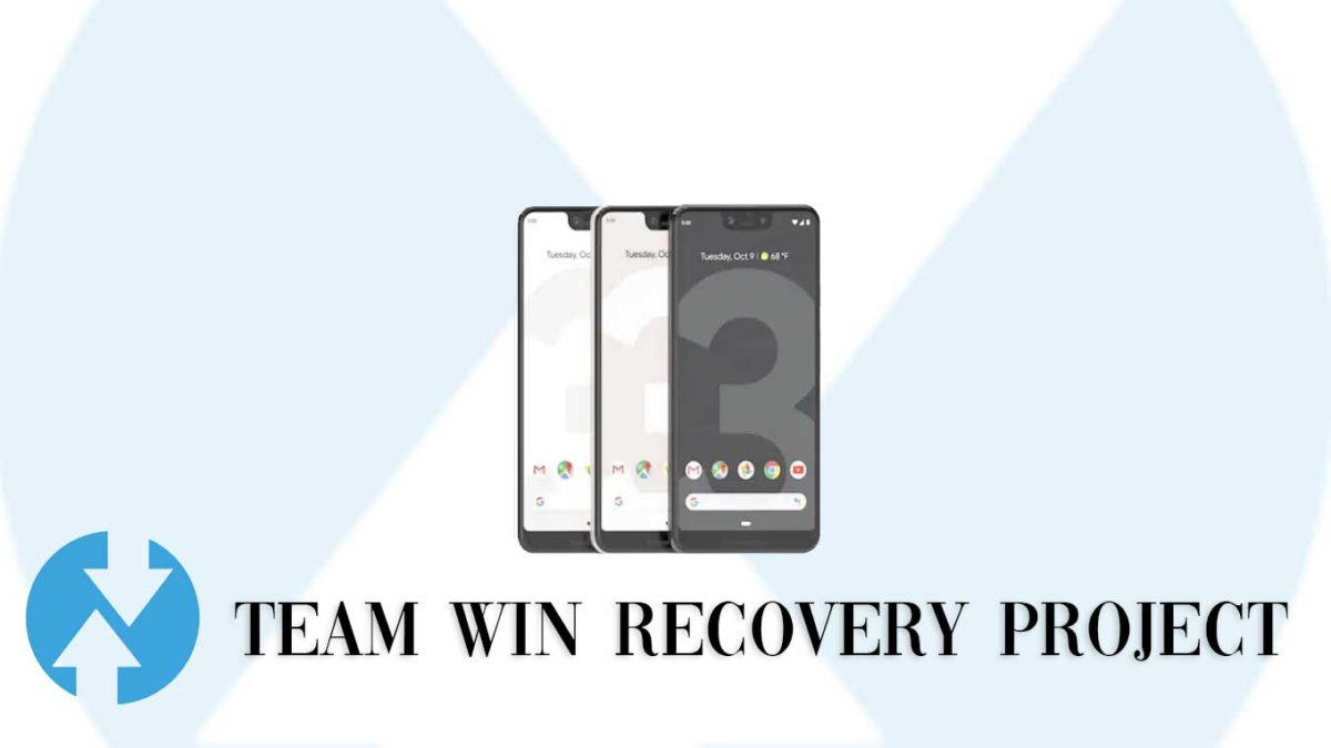 How to Install TWRP Recovery and Root Google Pixel 3 XL   Guide