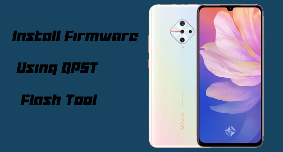 How to Flash or Install Firmware using QPST Flash Tool