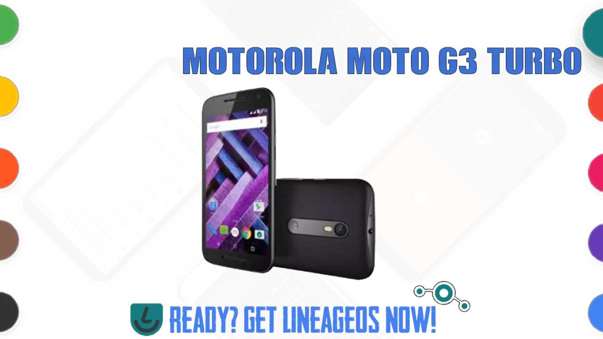 How to Download and Install Lineage OS 17.1 for Motorola Moto G3 Turbo (surnia) [Android 10]