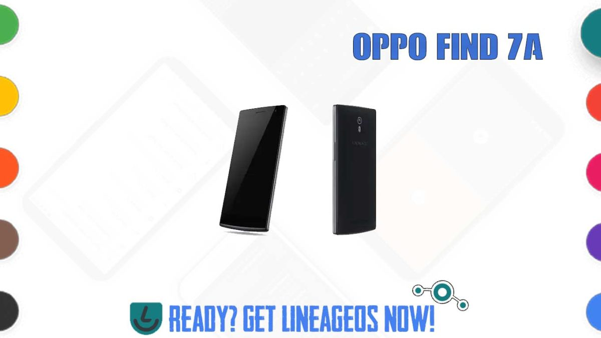 How to Download and Install Lineage OS 17.1 for OPPO Find 7a/s (find7) [Android 10]