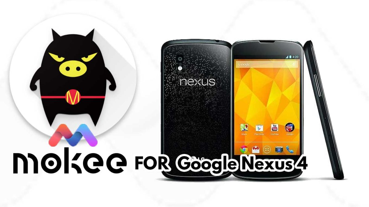 How to Download and Install MoKee OS Android 10 on Google Nexus 4