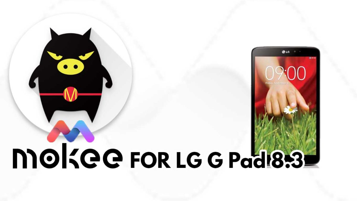 How to Download and Install MoKee OS Android 10 on LG G Pad 8.3