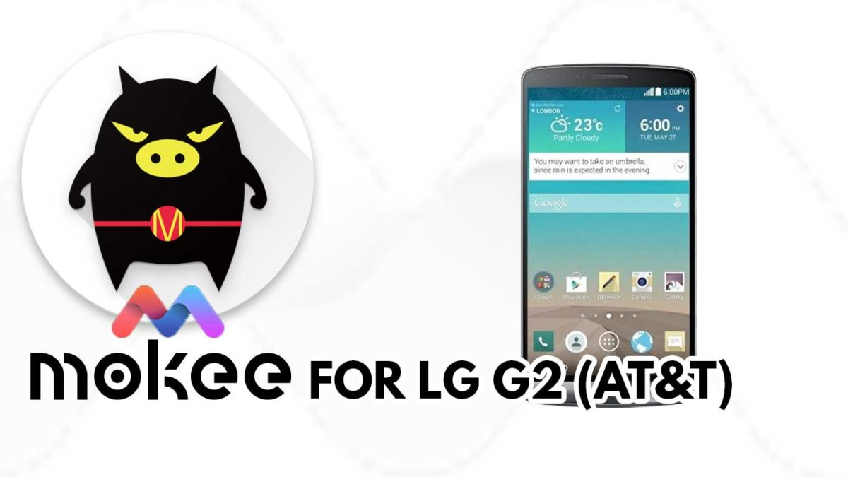 How to Download and Install MoKee OS Android 10 on LG G2 (AT&T)