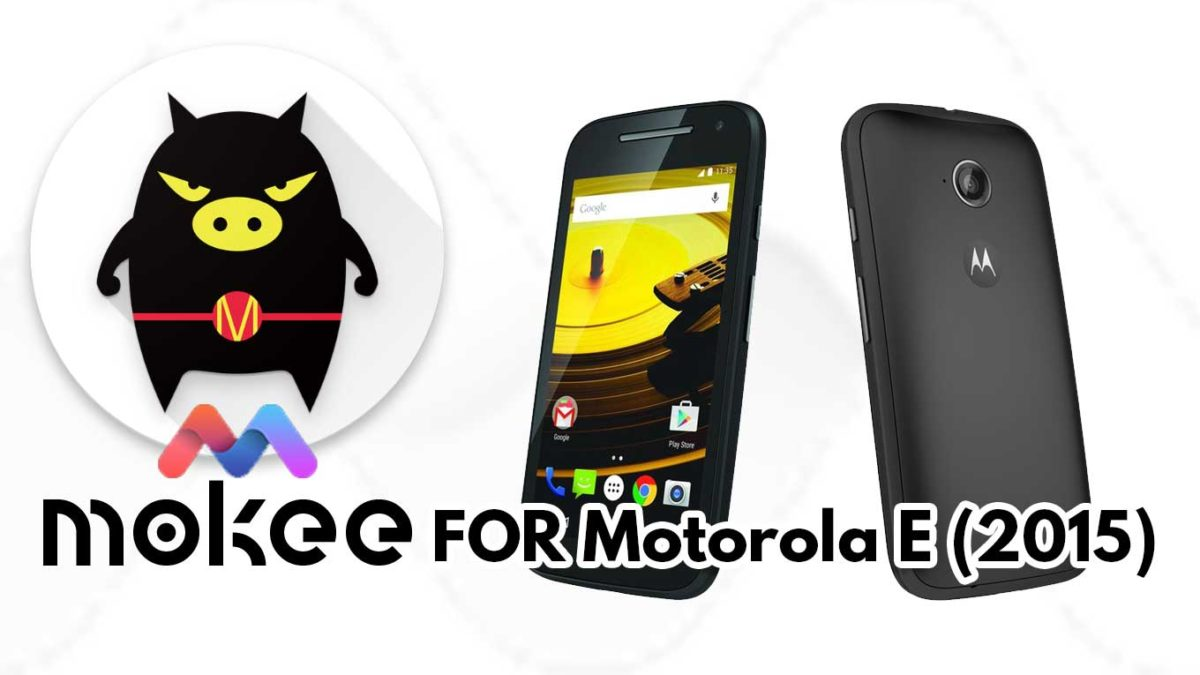 How to Download and Install MoKee OS Android 10 on Motorola E (2015)