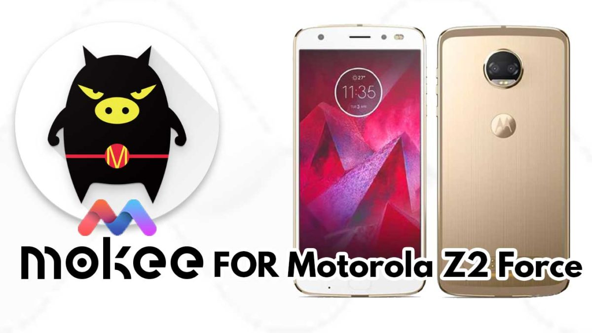 How to Download and Install MoKee OS Android 10 on Motorola Z2 Force