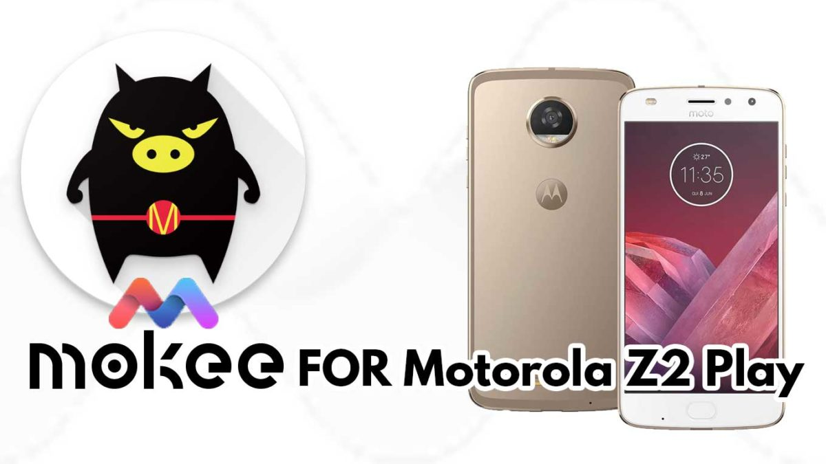 How to Download and Install MoKee OS Android 10 on Motorola Z2 Play