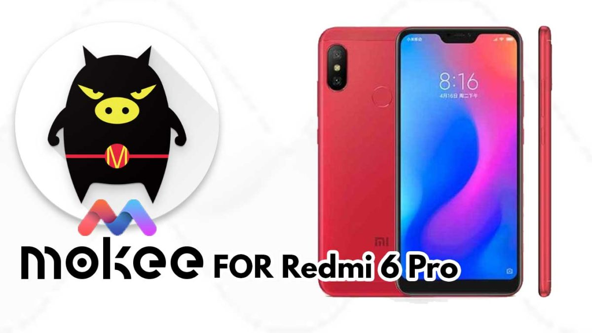 How to Download and Install MoKee OS Android 10 on Redmi 6 Pro