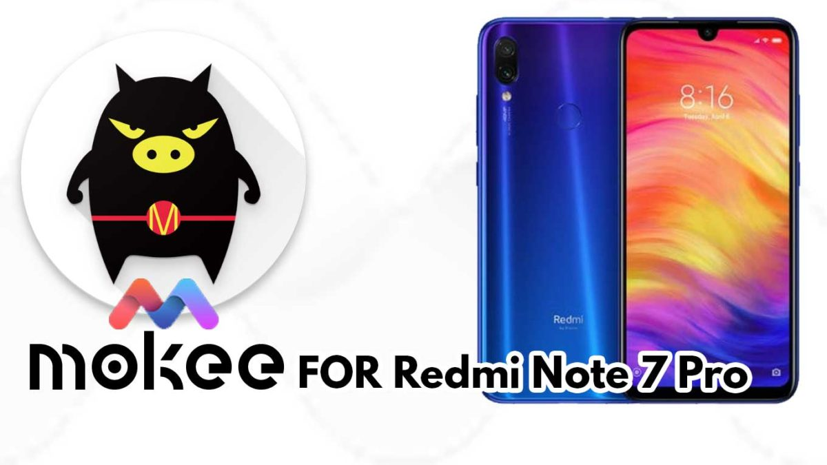 How to Download and Install MoKee OS Android 10 on Redmi Note 7 Pro