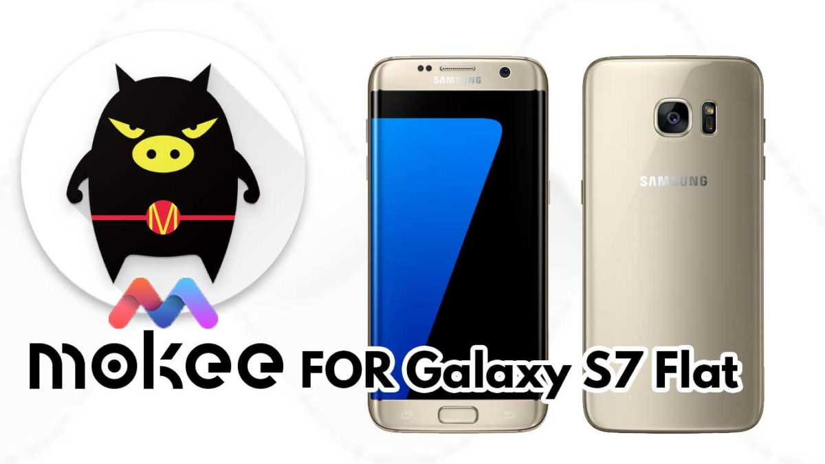 How to Download and Install MoKee OS Android 10 on Samsung Galaxy S7 Flat