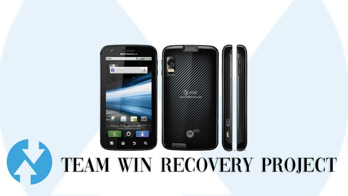 How to Install TWRP Recovery and Root Motorola Atrix 4G   Guide