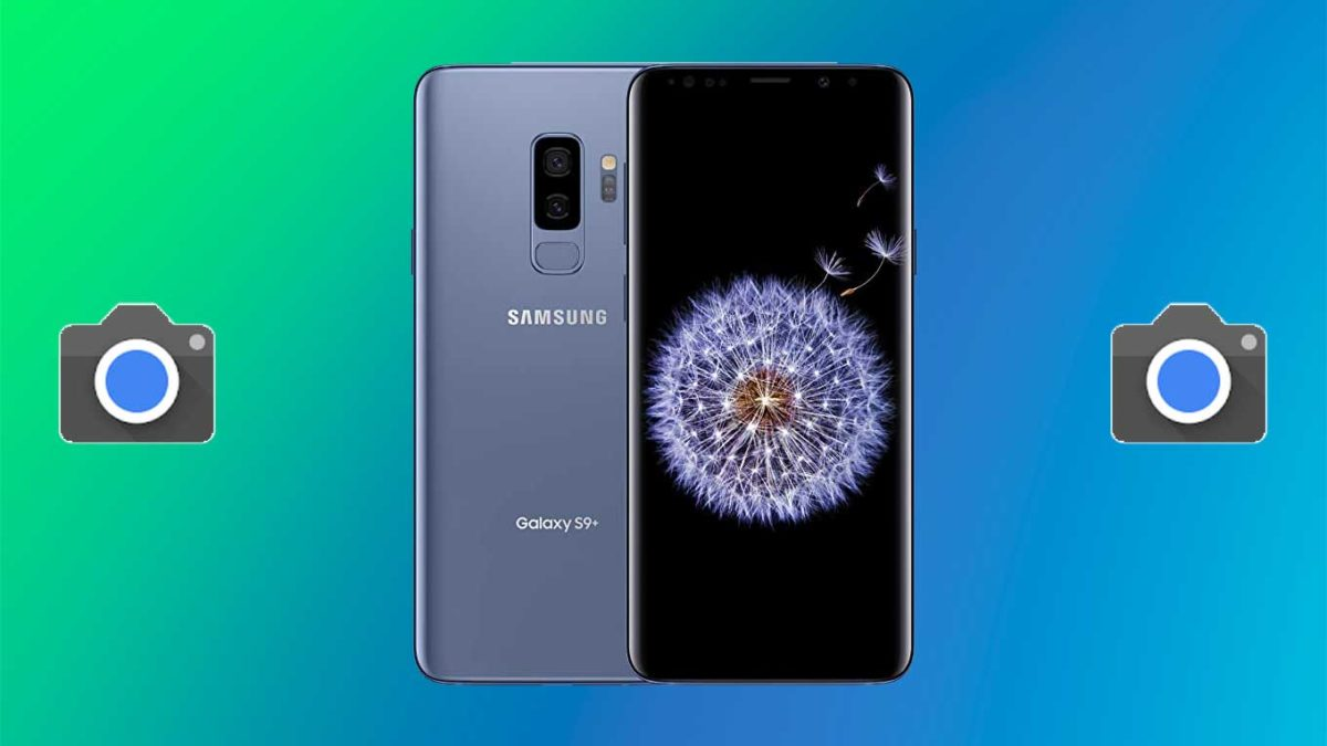 How do I install Google camera on Galaxy S9+ [GCam APK]- Google Camera port for Galaxy S9+ without root