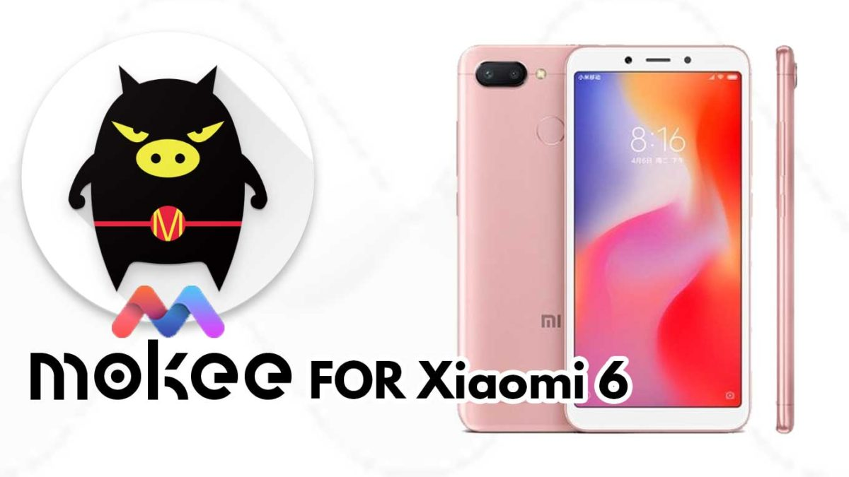 How to Download and Install MoKee OS Android 10 on Xiaomi 6