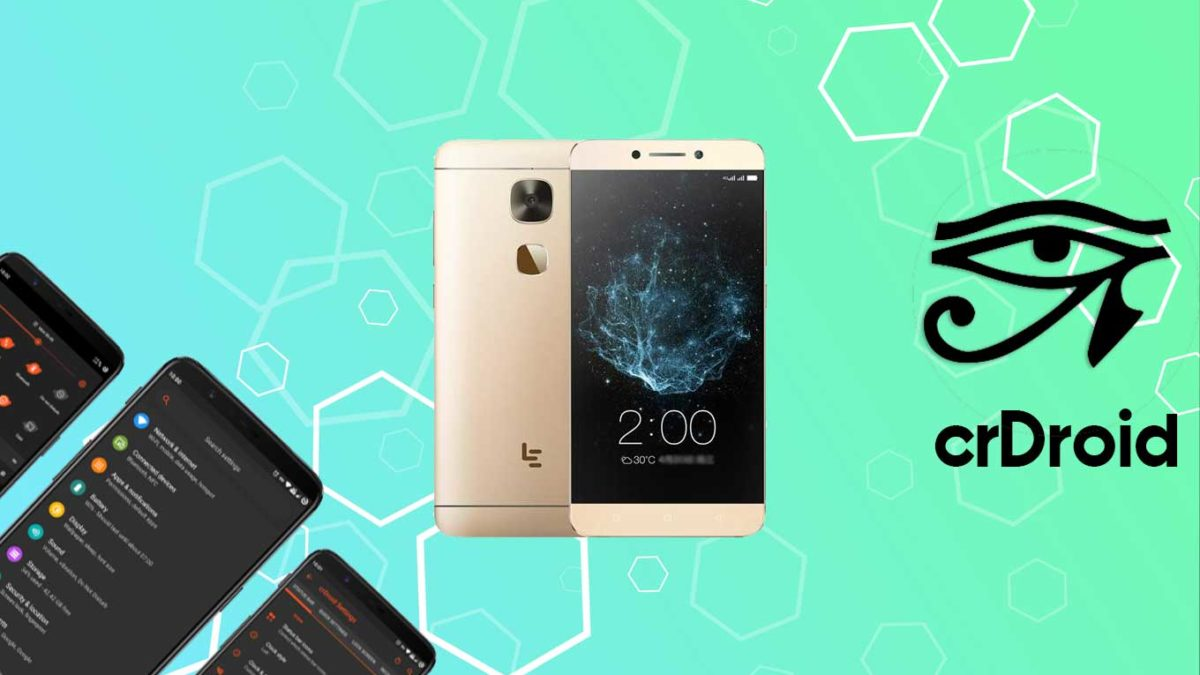 How to Download and Install crDroid 7 on LeEco Le Max 2 with Android 11