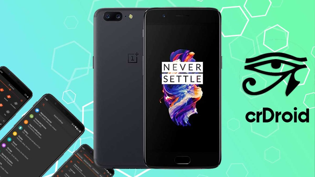 How to Download and Install crDroid 7 on OnePlus 5 with Android 11
