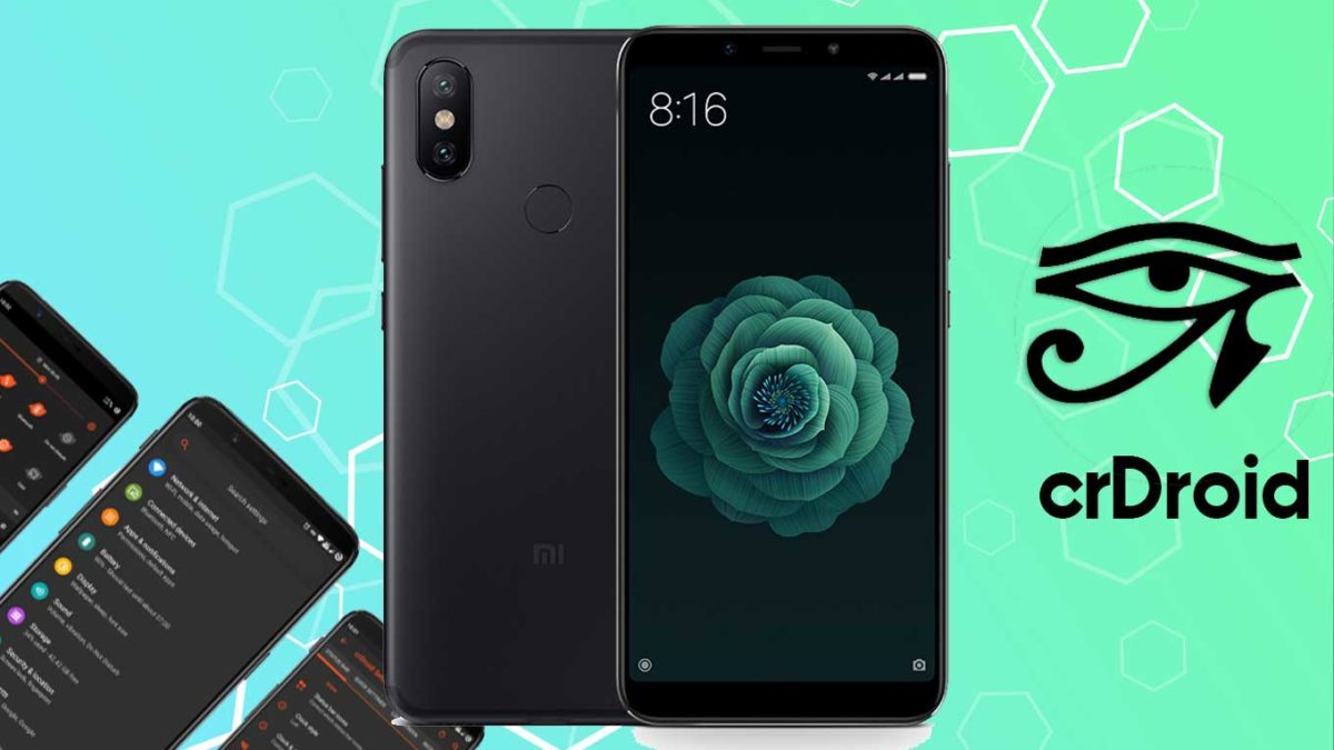 How to Download and Install crDroid 7 on Xiaomi Mi 6X with Android 11