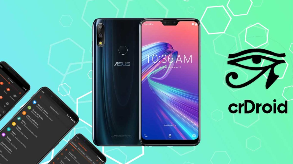 How to Download and Install crDroid 7 on Zenfone Max Pro M2 with Android 11