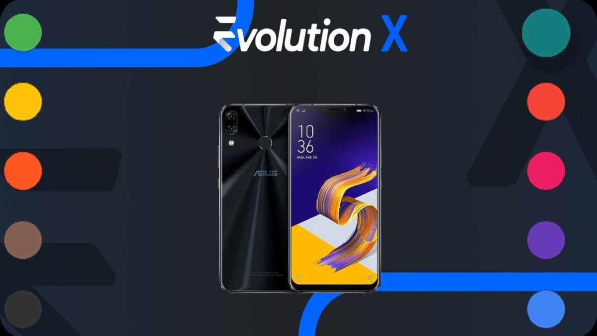 How to Download and Install Evolution X 5.2 on Asus Zenfone 5Z [Android 11]