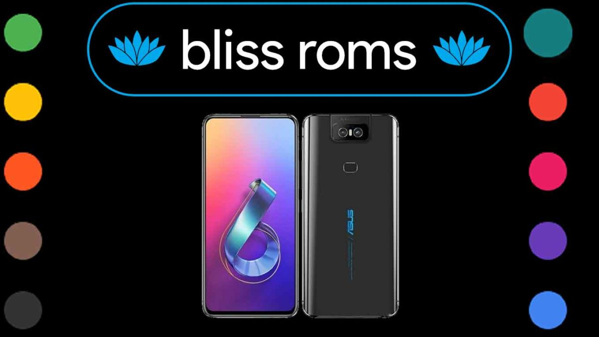 Download and Install BlissRoms 14.0 on ASUS ZenFone 6 (I01WD) [Android 11]