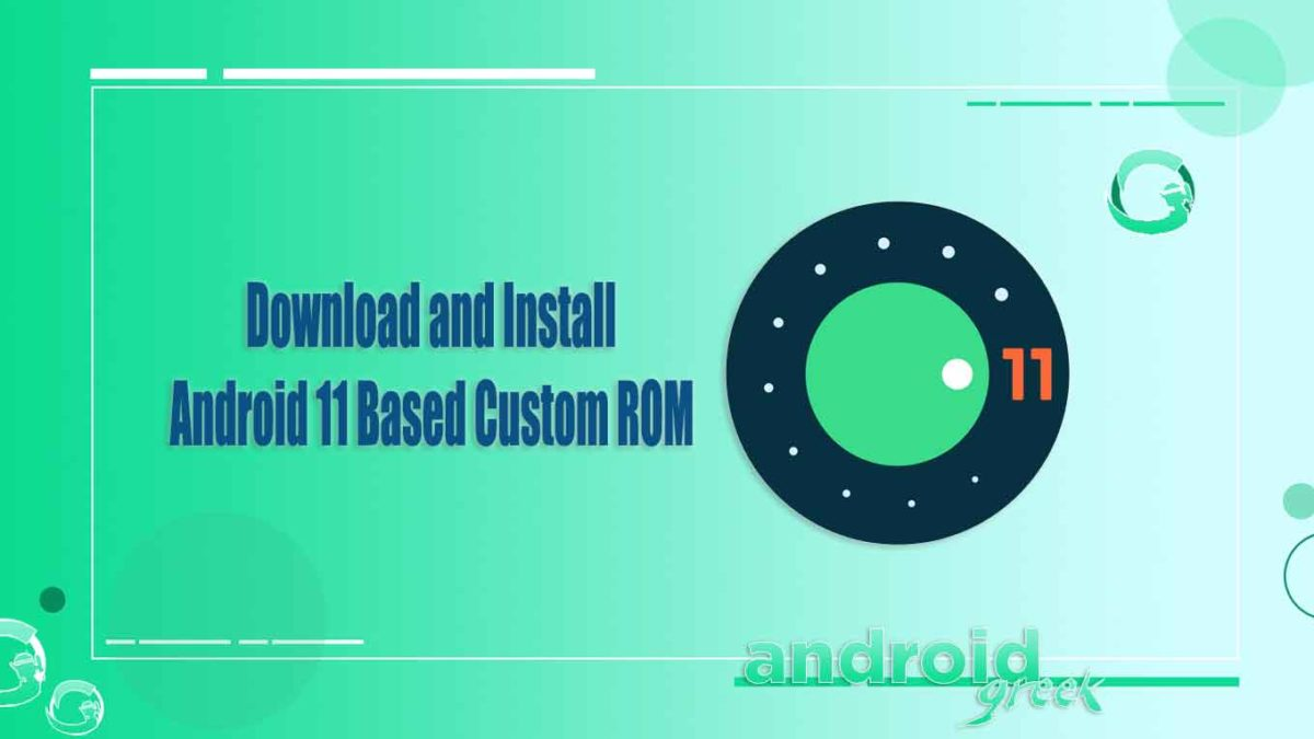 [Updated] Android 11 Based Custom ROM | List Supported Devices