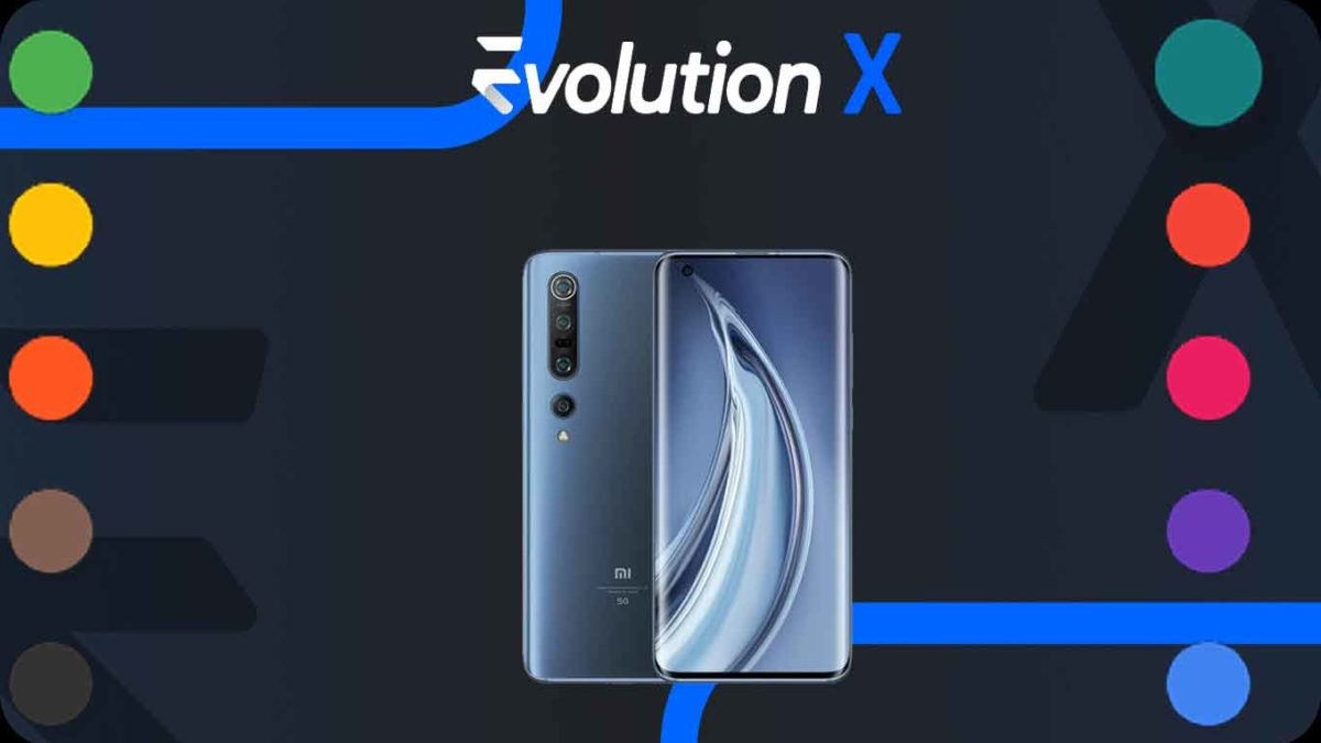 How to Download and Install Evolution X 5.1 on Xiaomi Mi 10 Pro [Android 11]