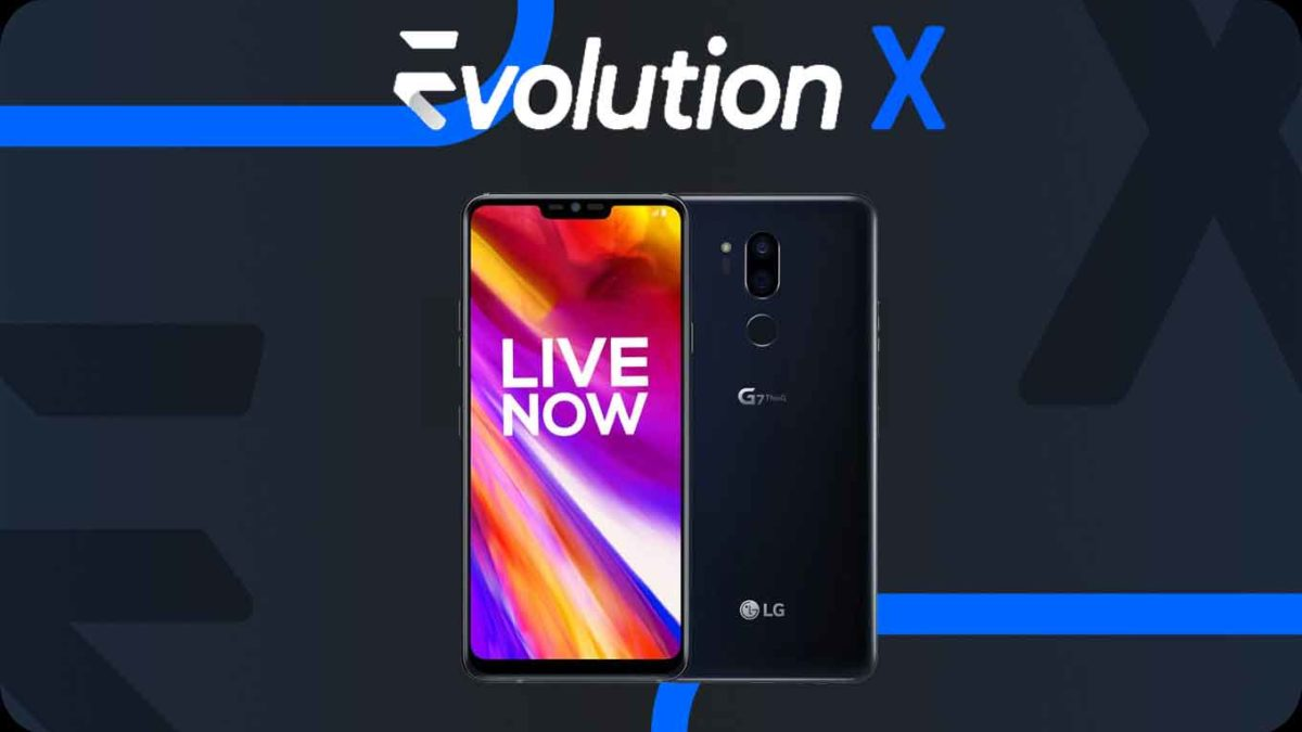 Download and Install Evolution X 5.4 on LG G7 ThinQ [Android 11]