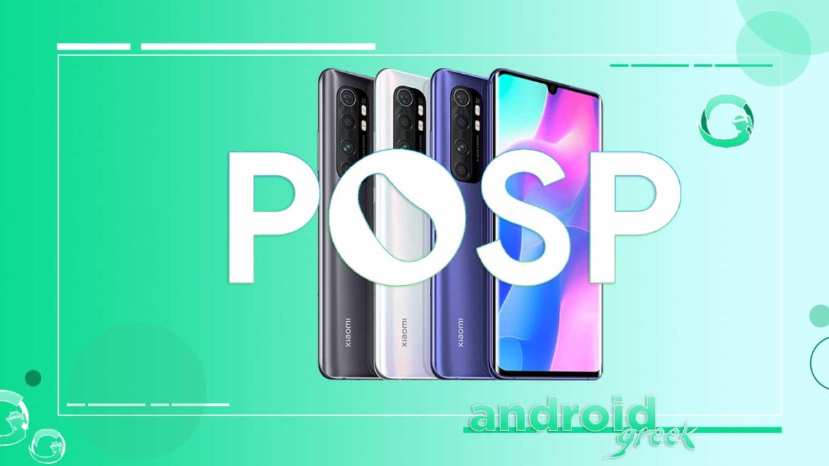 How to Download and Install POSP ROM on Xiaomi Mi Note 10 Lite [Android 11 R]