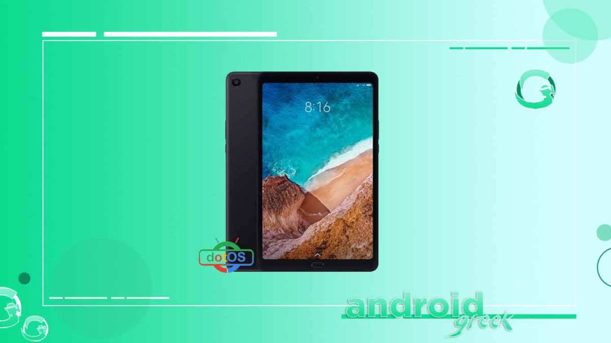 How to Download and Install DotOS on Xiaomi Mi Pad 4/Plus [Android 11 R]