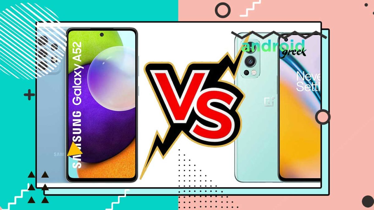 Samsung Galaxy A52s VS OnePlus Nord 2: Which is better to consider and why?